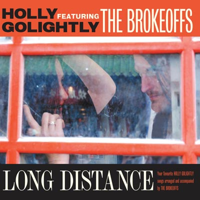 Holly Golightly Featuring The Brokeoffs - Long Distance