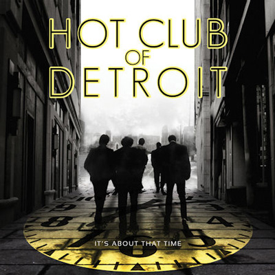 Hot Club Of Detroit - It's About That Time