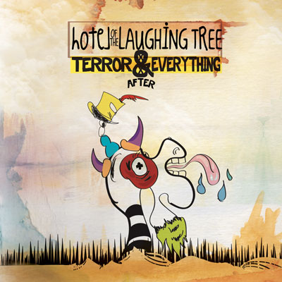 Hotel Of The Laughing Tree - Terror And Everything After