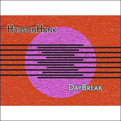 Hudson Hank - DayBreak (Digital Only)