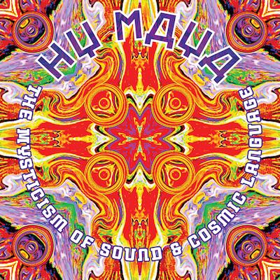 Hy Maya - The Mysticism Of Sound & Cosmic Language