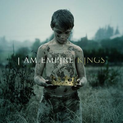 I Am Empire - Kings