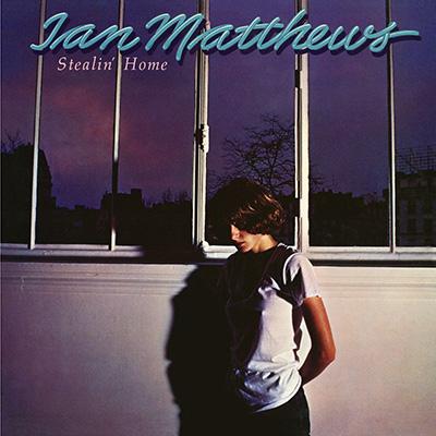 Iain Matthews - Stealin' Home (Reissue)