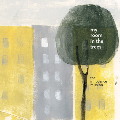 The Innocence Mission - My Room In The Trees