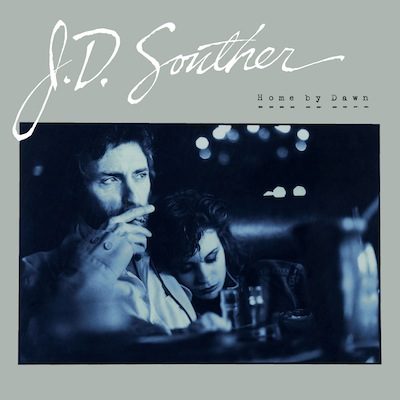 J.D. Souther - Home By Dawn (Expanded Reissue)