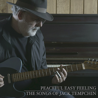 Jack Tempchin - Peaceful Easy Feeling: The Songs Of Jack Tempchin