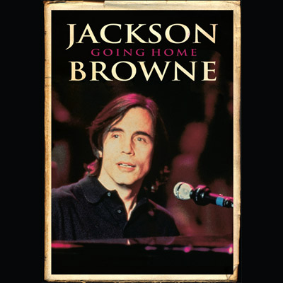 Jackson Browne - Going Home DVD
