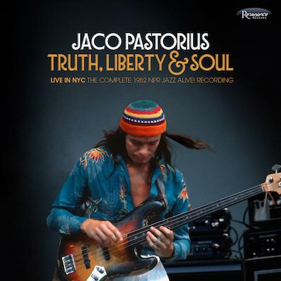 Jaco Pastorius - Truth, Liberty & Soul - The Complete 1982 NPR Jazz Alive!
