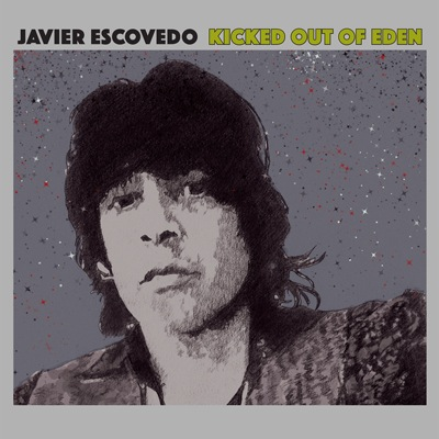 Javier Escovedo - Kicked Out Of Eden