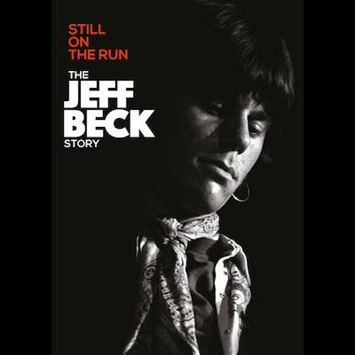 Jeff Beck - Still On The Run: The Jeff Beck Story (DVD/Blu-ray)