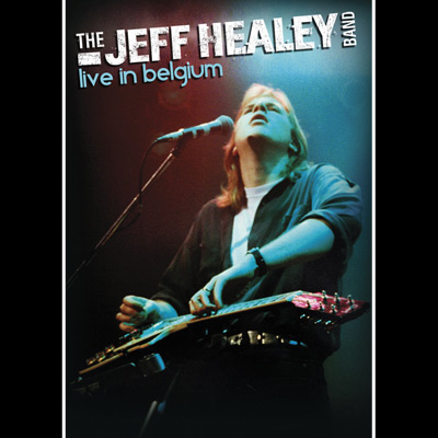 The Jeff Healey Band, Live In Belgium (DVD/CD) New Music, Songs ...