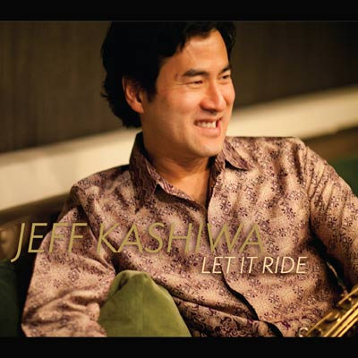 Jeff Kashiwa - Let It Ride