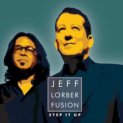 Jeff Lorber Fusion - Step It Up