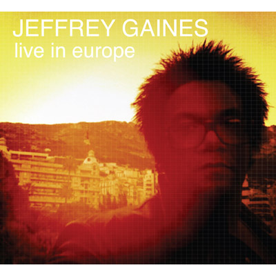 Jeffrey Gaines - Live In Europe