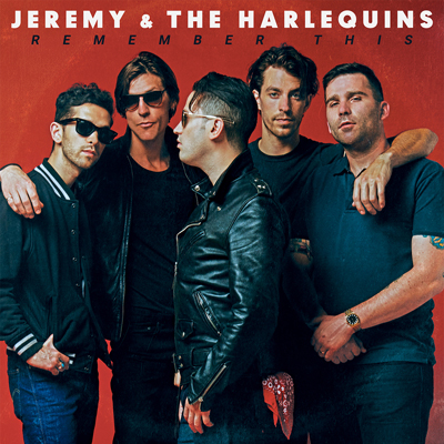 Jeremy & The Harlequins - Remember This