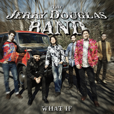 The Jerry Douglas Band - What If