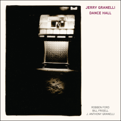 Jerry Granelli With Robben Ford, Bill Frisell And J. Anthony Granelli - Dance Hall