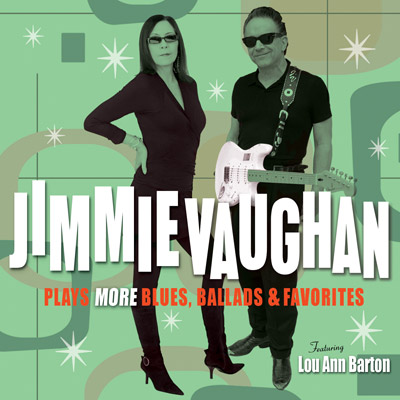 Jimmie Vaughan - Plays More Blues, Ballads & Favorites