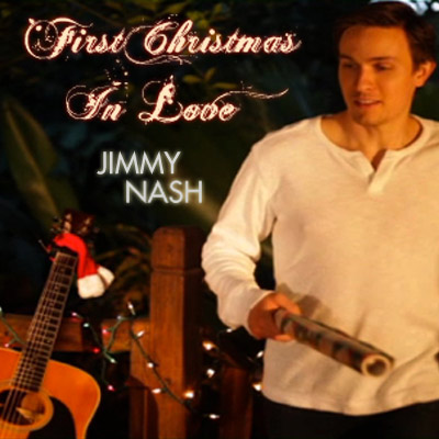 Jimmy Nash - First Christmas In Love (Digital Single)