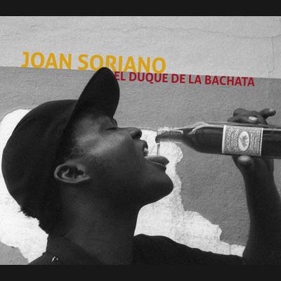 Joan Soriano - El Duque de la Bachata