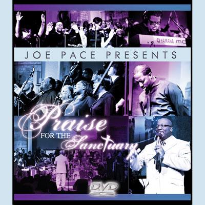 Joe Pace - Joe Pace Presents: Praise For The Sanctuary (DVD)