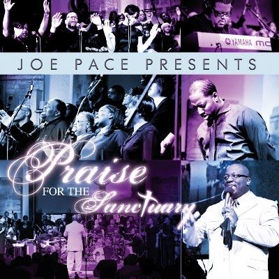 Joe Pace - Joe Pace Presents: Praise For The Sanctuary