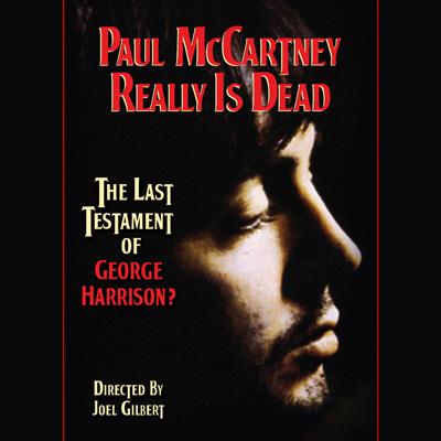 Joel Gilbert-Director - Paul McCartney Really Is Dead: The Last Testament of George Harrison (DVD)