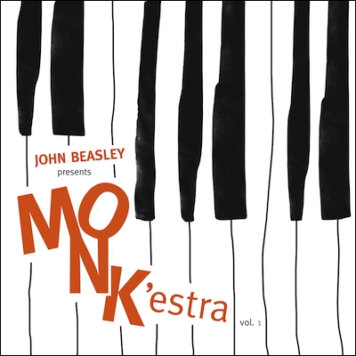 John Beasley - Presents MONK'estra, Volume 1