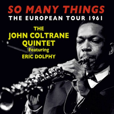 John Coltrane Quintet - So Many Things: The European Tour 1961