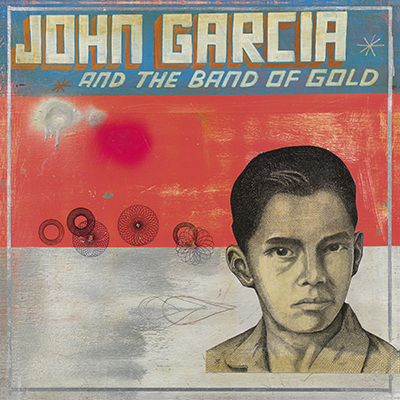 John Garcia And The Band Of Gold - John Garcia And The Band Of Gold