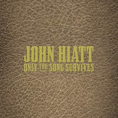 John Hiatt - Only The Song Survives (Vinyl Box Set)