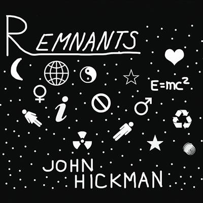 John Hickman - Remnants
