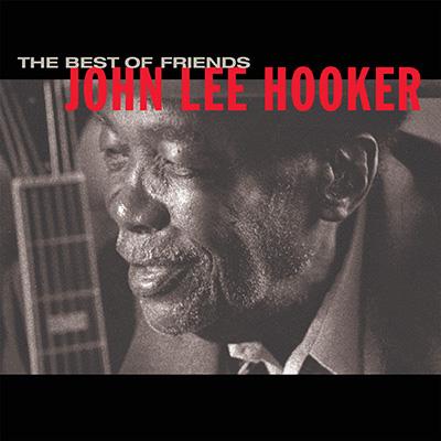John Lee Hooker - The Best Of Friends (Reissue)