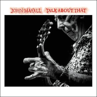 John Mayall - Talk About That