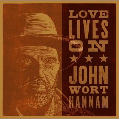 John Wort Hannam - Love Lives On