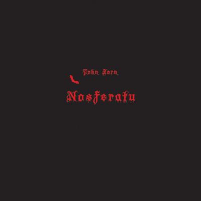 John Zorn - Nosferatu