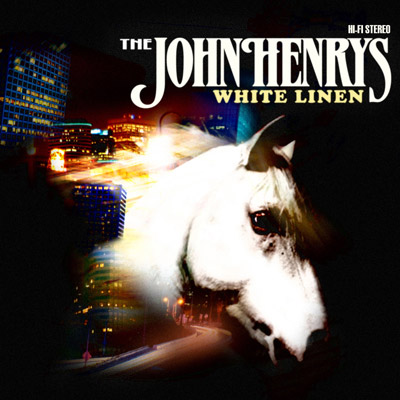 The John Henrys - White Linen