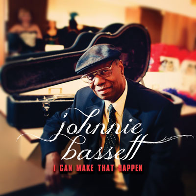 Johnnie Bassett - I Can Make That Happen