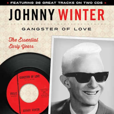 Johnny Winter - Gangster Of Love: The Essential Early Years