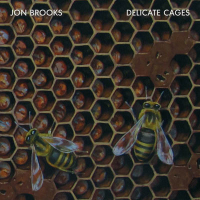 Jon Brooks - Delicate Cages