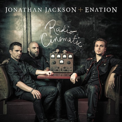 Jonathan Jackson + Enation - Radio Cinematic