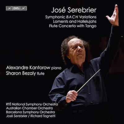 Jose Serebrier, Alexandre Kantorow, Sharon Bezaly - Symphonic BACH Variations/Laments & Hallelujahs/Flute Concerto