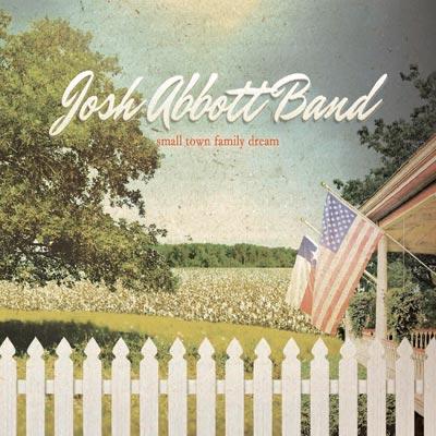 Josh Abbott Band - Small Town Family Dream