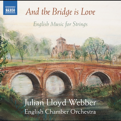 Julian Lloyd-Webber - And The Bridge Is Love