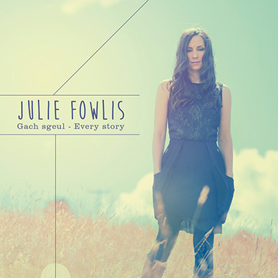 Julie Fowlis - Gach Sgeul - Every Story
