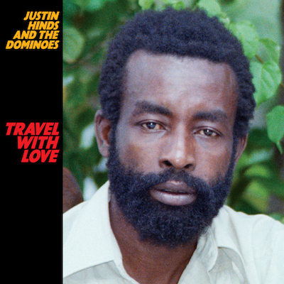 Justin Hinds And The Dominoes - Travel With Love (Expanded Reissue)