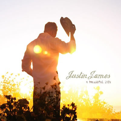 Justin James - A Beautiful Life