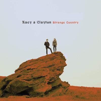 Kacy & Clayton - Strange Country