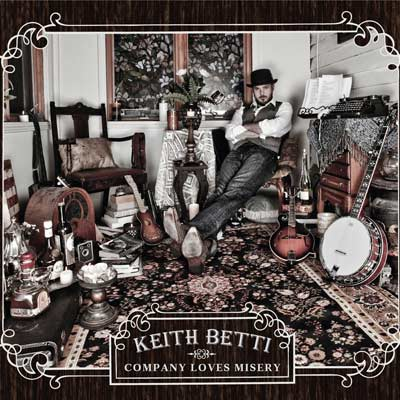 Keith Betti - Company Loves Misery