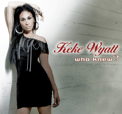 Keke Wyatt - Who Knew?